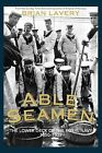 Able Seamen: The Lower Deck of the Royal Navy 1850 to 1939: Pt. 2 by Brian Lavery (Hardback, 2011)