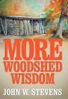 More Woodshed Wisdom by John W Stevens (Hardback, 2012)