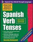 Practice Makes Perfect Spanish Verb Tenses by Dorothy Richmond (Paperback, 2009)