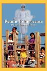 Return to Innocence on Earth as It Is in Heaven 9781438906836 (paperback 2008)