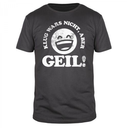 FABTEE Klug wars nicht aber geil Fun Herren T-Shirt