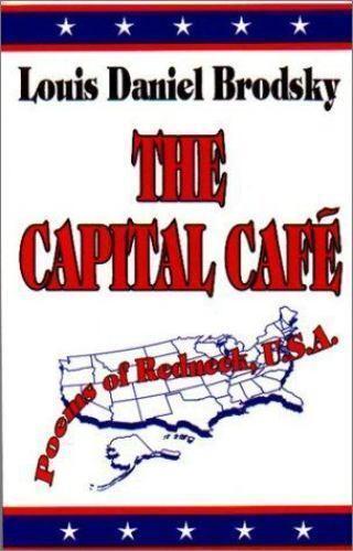 The Capital Cafe: Poems of Redneck, U.S.A. by Louis Daniel Brodsky (1993, HC)
