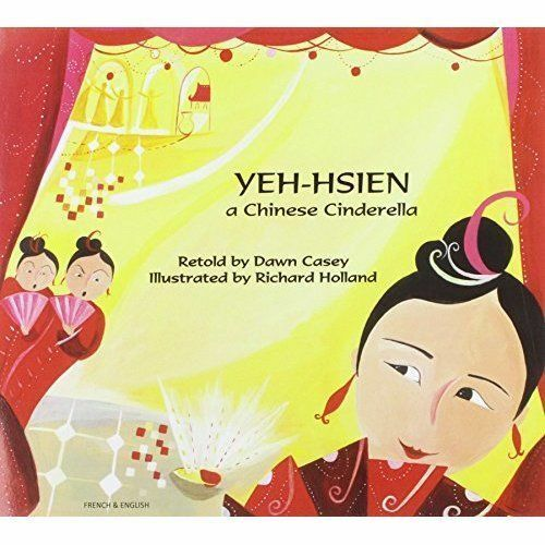 1 of 1 - Yeh-Hsien a Chinese Cinderella in French and English (Folk Tales), Casey, Dawn,
