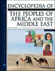 Encyclopedia of the Peoples of Africa and the Middle East by Jamie Stokes (Hardback, 2008)