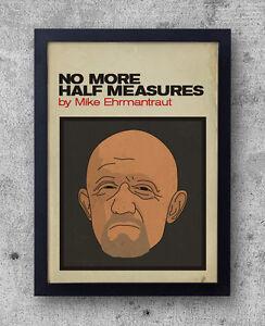 "Breaking Bad poster - Mike Ehrmantraut - Autobiography ""No ...  No Half Measures Breaking Bad"