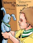 Where Is My Bennie? 9781434316554 by April Robins Book