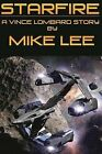 Starfire: A Vince Lombard Story by Michael Anthony Lee (Paperback / softback, 2013)