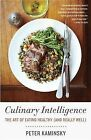 Culinary Intelligence: The Art of Eating Healthy (and Really Well) by Peter Kaminsky (Paperback / softback, 2013)