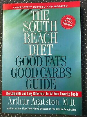 Revised and Updated Edition The South Beach Diet Good Fats//Good Carbs Guide