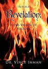 Revelation: A Pre-Vision of History by Dr Vince Inman, Vince Inman (Hardback, 2012)