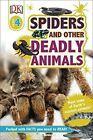 Spiders and Other Deadly Animals by Jim Buckley, DK (Hardback, 2016)