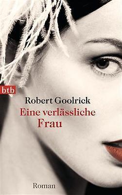 1 von 1 - Eine verlässliche Frau von Robert Goolrick (2012, Taschenbuch)