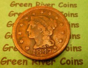 1847  U S Braided Hair Large  Cent   #47-1        (1839-1857)