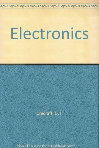 Electronics By D. Crecraft,etc., D. Gorham, J. Sparkes