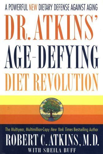 Dr. Atkins' Age-Defying Diet Revolution By  Robert C. Atkins, Sheila Buff