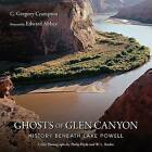 Ghosts of Glen Canyon: History Beneath Lake Powell by C Gregory Crampton (Microfilm, 2009)