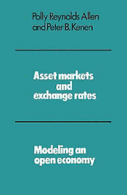 Asset Markets and Exchange Rates: Modeling an Open Economy (Modelling an Open Ec