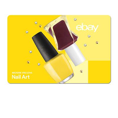 Because You Love Nail Art  - eBay Digital Gift Card $15 to $200
