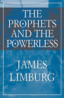 The Prophets and the Powerless by James Limburg (Paperback / softback, 2002)