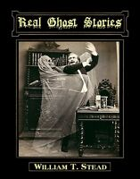 Real Ghost Stories By William T. Stead (2010, Paperback, Facsimile)