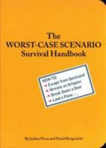 The Worst-Case Scenario Survival Handbook: Piven & Borgenicht -  Free Ship!