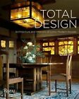 Total Design: Architecture and Interiors of Iconic Modern Houses by George H. Marcus (Hardback, 2014)