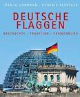 Hormann: DEUTSCHE FLAGGEN über 200 Jahre - Geschichte Tradition Verwendung