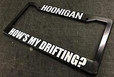 License Plate Frame Hoonigan How's My Drifting. JDM 240SX 350Z Silvia S13 RX7