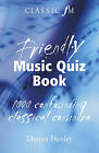 The Classic FM Friendly Music Quiz Book by Darren Henley (Paperback, 2007)