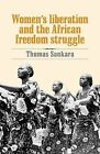 Women's Liberation and the African Freedom Struggle by Thomas Sankara (Paperback, 2007)