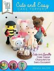 Sugar High Presents... Cute & Easy Cake Toppers  : Cute and Lovable Cake Topper Characters for Every Occasion! by The Cake & Bake Academy, Brenda Walton (Paperback / softback, 2014)