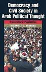 Democracy and Civil Society in Arab Political Thought: Transcultural Possibilities by Michelle L. Browers (Hardback, 2006)