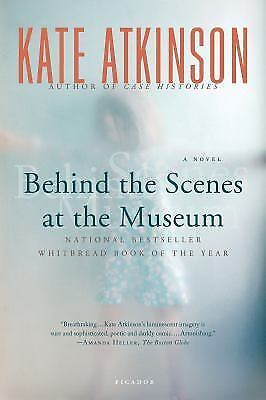 Behind the Scenes at the Museum: A Novel by Kate Atkinson