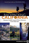 Backpacking California: Mountain, Foothill, Coastal and Desert Adventures in the Golden State by Wilderness Press (Paperback, 2008)