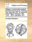 Religion, a Preservative Against Barbarism and Anarchy. a Sermon from Jeremiah, XIII. 16. Preached at the Hague, February 13th, 1793, ... by A. MacLaine, D.D. by Archibald MacLaine (Paperback / softback, 2010)