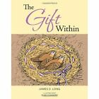 The Gift Within by James D Long (Paperback / softback, 2013)