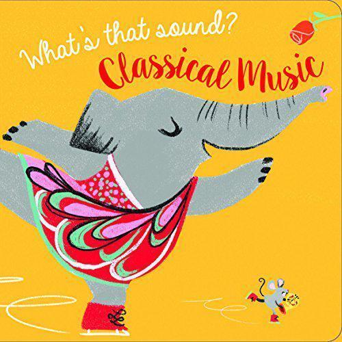 What's That Sound ? Classical Music (Musical Libro) di Yoyo Books Cartone Bo
