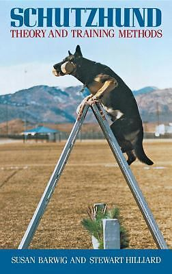 Schutzhund : Theory and Training Methods by Susan Barwig and Stewart Hilliard...