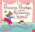 Princess Penelope and the Runaway Kitten by Alison Murray (Hardback, 2013)