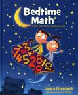 Bedtime Math: Fun Excuse to Stay up Late by Laura Overdeck (2013, Hardcover)