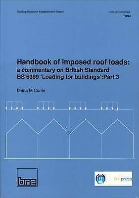 Handbook of Imposed Roof Loads : A Commentary on British Standard Bs 6399 'lo...
