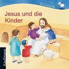 Jesus und die Kinder von Katharina Mauder (2014, Taschenbuch)