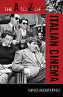 The A to Z of Italian Cinema by Gino Moliterno (Paperback, 2009)