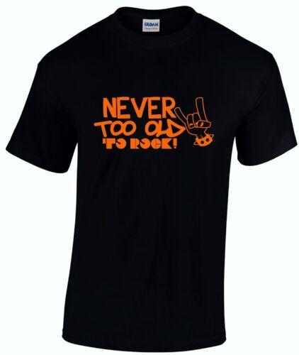 NEVER TO OLD TO ROCK biker music tee xmas birthday gift idea mens womens T SHIRT