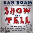 Show and Tell von Dan Roam (2014, Gebundene Ausgabe)
