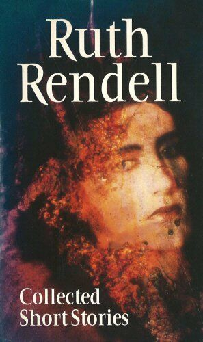 Collected Short Stories By  Ruth Rendell. 9780099546207
