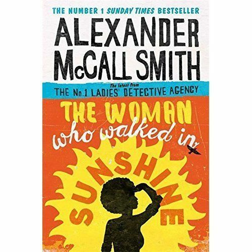 The Woman Who Walked in Sunshine by Alexander McCall Smith (Paperback, 2016)