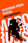 Madonna from Russia by Iurii Druzhnikov (Hardback, 2005)