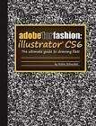 Adobe for Fashion: Illustrator CS6 by Robin Schneider (Paperback, 2013)