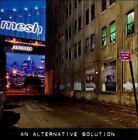 An Alternative Solution by Mesh (CD, May-2011, Metropolis)